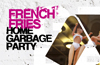 French Fries Home Garbage Party